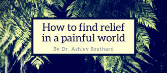 How to Find Relief in a Painful World