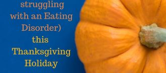 Tips to Thrive (for those Struggling with an Eating Disorder) this Thanksgiving